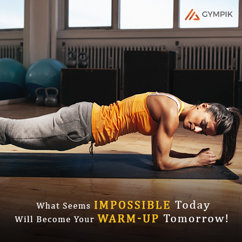 2. What seems impossible today will become your warm-up tomorrow!