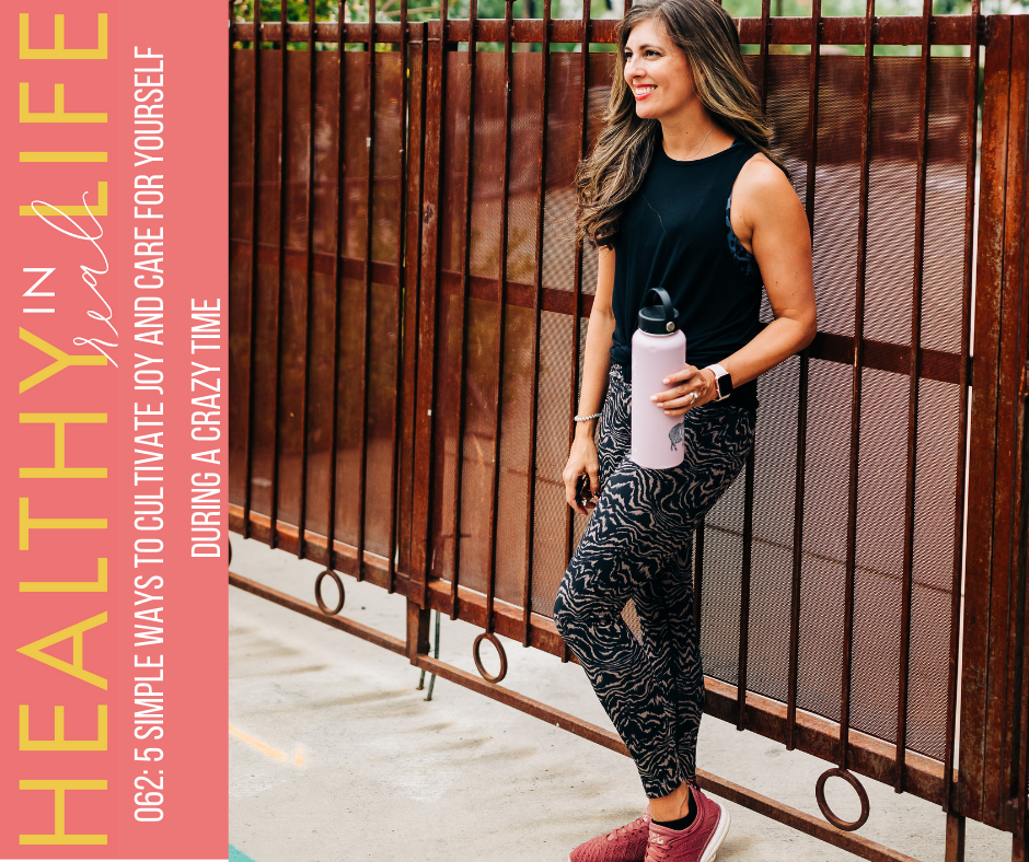 062: 5 simple ways to cultivate joy and care for yourself during this time. The Fitnessista Podcast