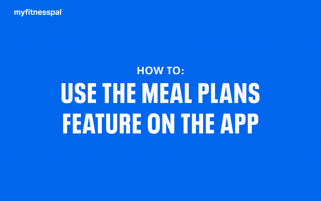 How To Use The Meal Plans Feature On The App