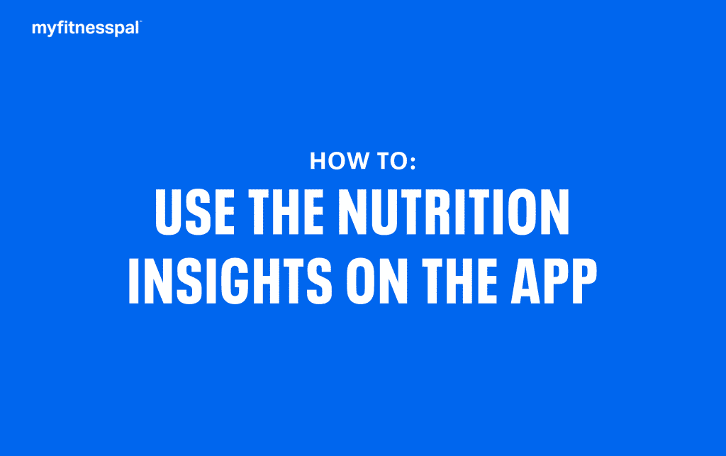 How to Use Nutrition Insights on the App