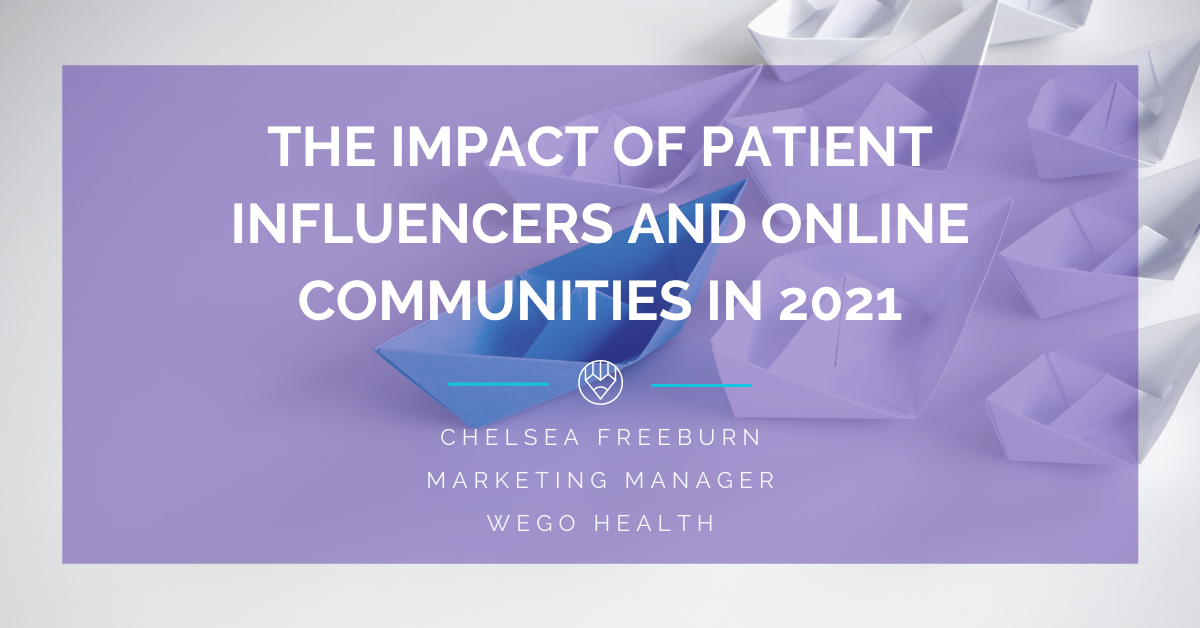 The Impact of Patient Influencers and Online Communities in 2021
